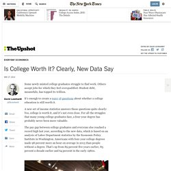 Is College Worth It? Clearly, New Data Say