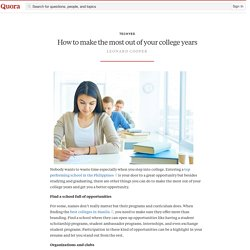 How to make the most out of your college years - techyed - Quora