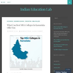 What Can Best MBA Colleges In Karnataka Offer You – Indian Education Lab