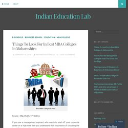 Things To Look For In Best MBA Colleges In Maharashtra – Indian Education Lab
