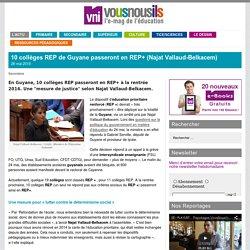 10 collèges REP de Guyane passeront en REP+ (Najat Vallaud-Belkacem)