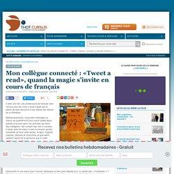 Mon collègue connecté : «Tweet a read», quand la magie s'invite en cours de français