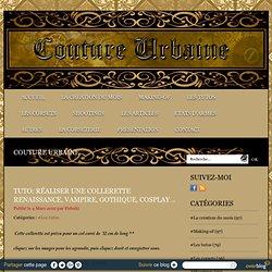 tuto: réaliser une collerette renaissance, vampire, gothique, cosplay .. - Le blog de couture-urbaine.over-blog.com