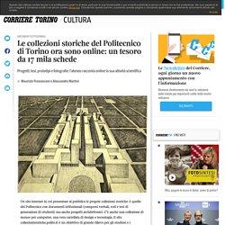 Le collezioni storiche del Politecnico di Torino ora sono online: un tesoro da 17 mila schede