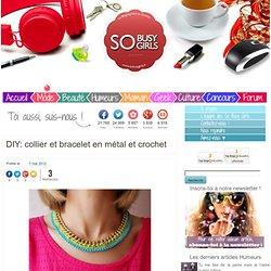 DIY: collier et bracelet en métal et crochet