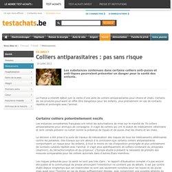 TEST ACHATS 16/07/12 Colliers antiparasitaires : pas sans risque