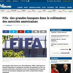 Fifa: des grandes banques dans le collimateur des autorités américaines