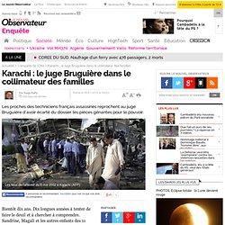 KARACHI. Le juge Bruguière dans le collimateur des familles - Société