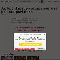 Airbnb dans le collimateur des palaces parisiens - Les Echos