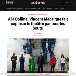 A la Colline, Vincent Macaigne fait exploser le théâtre par tous les bouts - Sortir Grand Paris