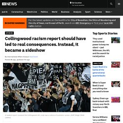 Collingwood racism report should have led to real consequences. Instead, it became a sideshow