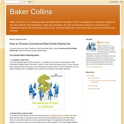 Baker Collins: How to Choose Commercial Real Estate Atlanta Ga