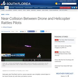 Near-Collision Between Drone and Helicopter Rattles Pilots