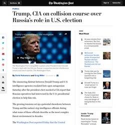 Trump, CIA on collision course over Russia's role in U.S. election