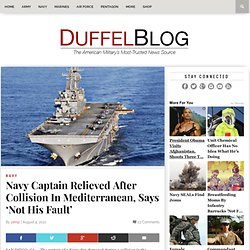 Navy Captain Relieved After Collision in Mediterranean, Says 'Not His Fault'