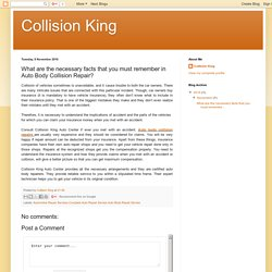 Collision King: What are the necessary facts that you must remember in Auto Body Collision Repair?