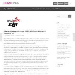 DJI e uAvionix per di rilascio d ADS-B Collision Avoidance Developer Kit - Dji Italia – Dji - Rivenditore Dji