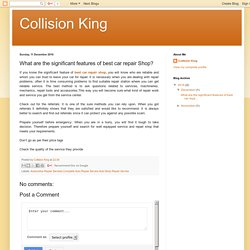 Collision King: What are the significant features of best car repair Shop?