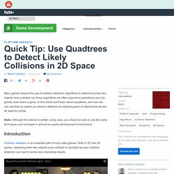 Quick Tip: Use Quadtrees to Detect Likely Collisions in 2D Space