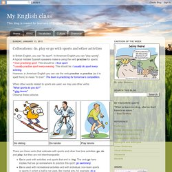 My English class: Collocations: do, play or go with sports and other activities