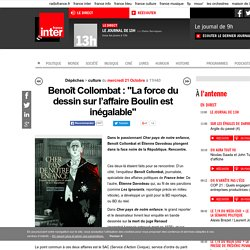 """Benoît Collombat : """"La force du dessin sur l'affaire Boulin est inégalable"""""""