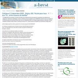 """Colloque 2 3 decembre 2005 , Grigny (69) """"Accès pour tous aux Tic , entre illusions et réalités"""""""
