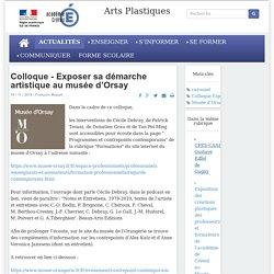 Colloque - Exposer sa démarche artistique au musée d'Orsay