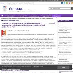 Colloque « Didactique de l'oral » - Simuler ou ne pas simuler, telle est la question:à propos d'un continuum didactique en matière d'oral entre Fle et Flm