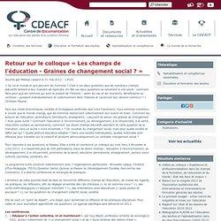 Retour sur le colloque « Les champs de l'éducation - Graines de changement social ? »