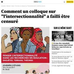 """Comment un colloque sur """"l'intersectionnalité"""" a failli être censuré"""