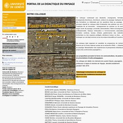 NOTRE COLLOQUE - Portail de la didactique du paysage - UNIGE