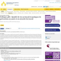 Colloque 486 - Qualité de vie au travail et pratiques de prévention en santé et en sécurité du travail