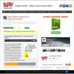 Zapp! Colloquial English Audio Podcast – Controversial Issues