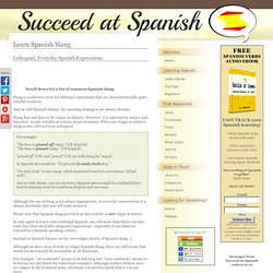 Spanish Slang - All The Colloquialisms You Need To Understand Everyday Spanish