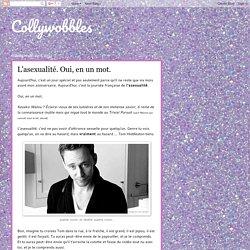 Collywobbles: L'asexualité. Oui, en un mot.