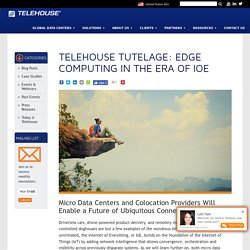 Telehouse Tutlage: Edge computing in the era of IOE