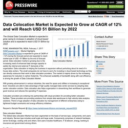 Data Colocation Market is Expected to Grow at CAGR of 12% and will Reach USD 51 Billion by 2022
