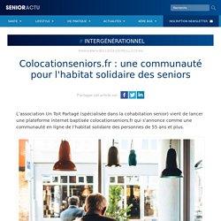 Colocationseniors.fr : une communauté pour l'habitat solidaire des seniors