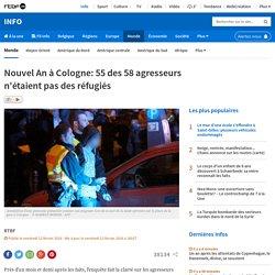 Nouvel An à Cologne: 55 des 58 agresseurs n'étaient pas des réfugiés