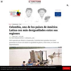 Colombia, uno de los países de América Latina con más desigualdades entre sus regiones
