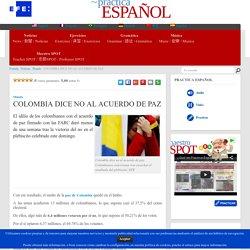 COLOMBIA DICE NO AL ACUERDO DE PAZ