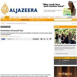 Colombia's Emerald Tsar - People & Power - Al Jazeera English - Waterfox