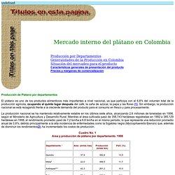 Mercado Interno de en Colombia Plátano. Ingeniería agrícola. Colombia