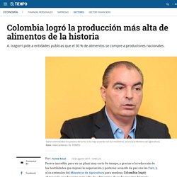 'Colombia logró la producción más alta de alimentos de toda la historia' - Sectores - Economía