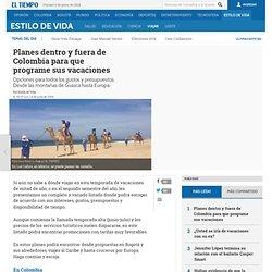 Planes dentro y fuera de Colombia para que programe sus vacaciones - Viajar