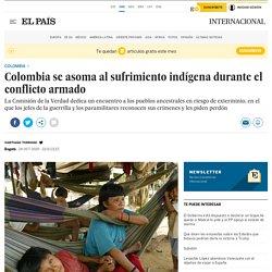 Colombia se asoma al sufrimiento indígena durante el conflicto armado