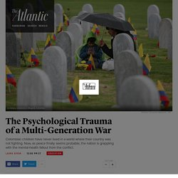 Colombian Children's Mental Health in the Wake of the War - The Atlantic