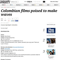 Colombian films poised to make waves - Entertainment News, Canne