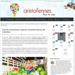 Comida colombiana, viaje por los platos típicos de Colombia