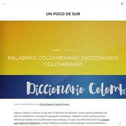 Palabras colombianas: Diccionario colombiano para tu viaje